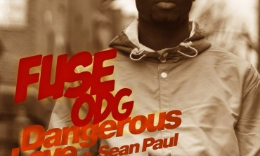VIDEO: Fuse ODG ft. Sean Paul – Dangerous Love