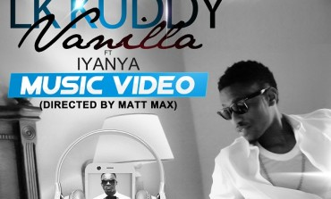 VIDEO: LK Kuddy ft. Iyanya – Vanilla