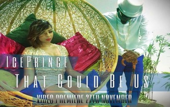 That Could Be Us by Ice Prince: New Video