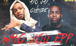 Olamide x Ayo Jay – Who You Epp? (Freestyle)