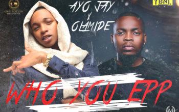 Olamide x Ayo Jay – Who You Epp? (Freestyle)